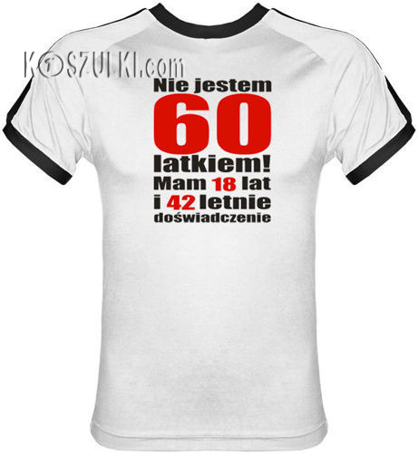 T-shirt Fit Nie jestem 60 latkiem Biały