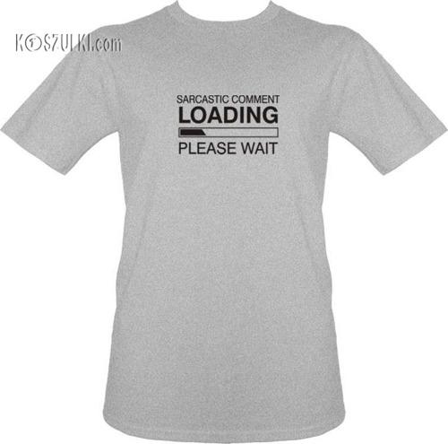 T-shirt Sarcastic comment loading