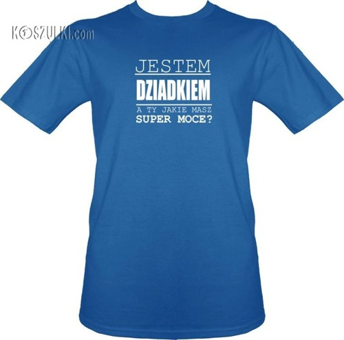 T-shirt Super moce Dziadek