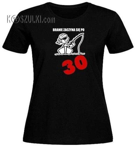 T-shirt damski Branie zaczyna się Po 30