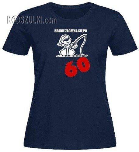 T-shirt damski Branie zaczyna się Po 60