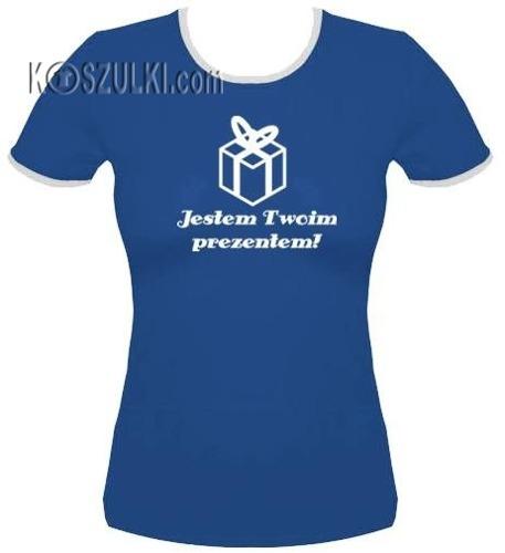 koszulka damska Jestem Twoim Prezentem