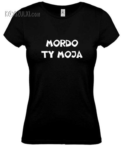koszulka damska Mordo ty Moja