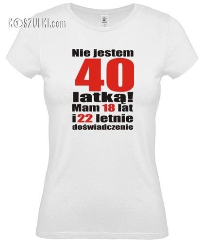 koszulka damska Nie jestem 40 latką
