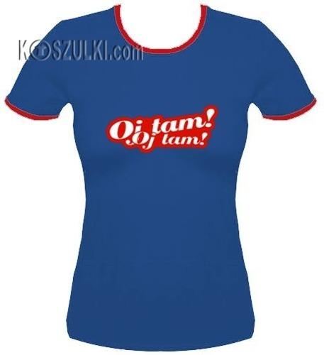 koszulka damska Oj tam Oj tam