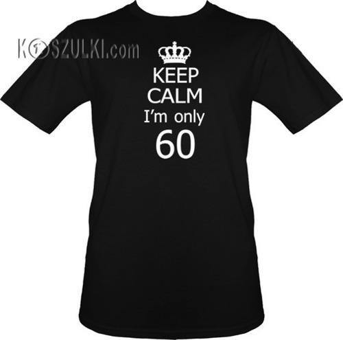 t-shirt Keep Calm I'm 60