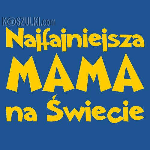 t-shirt Najfajniejsza Mama na Świecie