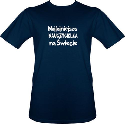 t-shirt Najfajniejsza Nauczycielka na Świecie